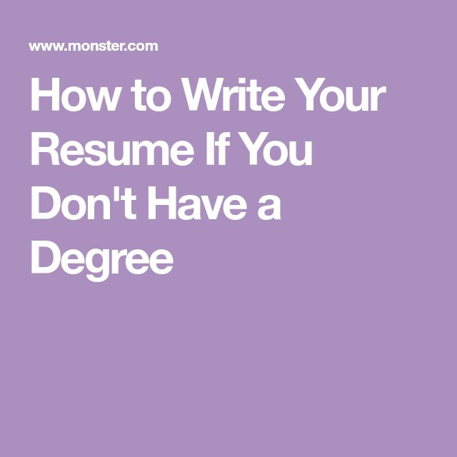 How to Write Your Resume If You Don't Have a Degree