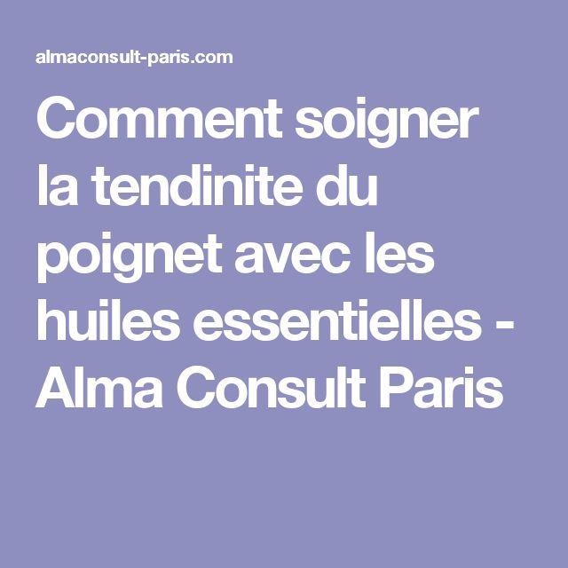 Comment soigner la tendinite du poignet avec les huiles essentielles - Alma Consult Paris