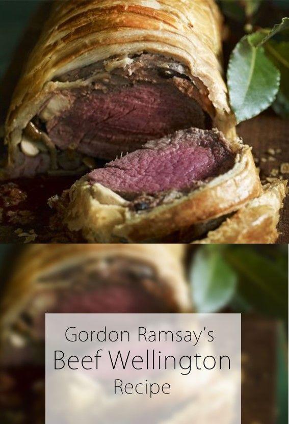 Gordon Ramsay S Beef Wellington Recipe Wellington Food Beef Wellington Recipes