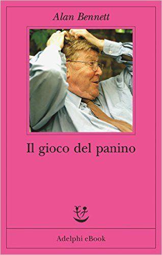 Il gioco del panino (Fabula) eBook: Alan Bennett, M. Gini: Amazon.it: Libri