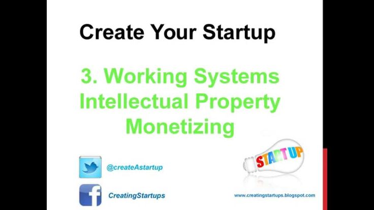 Working Systems - Intellectual Property - Monetizing - #Startups #Business #Entrepreneur