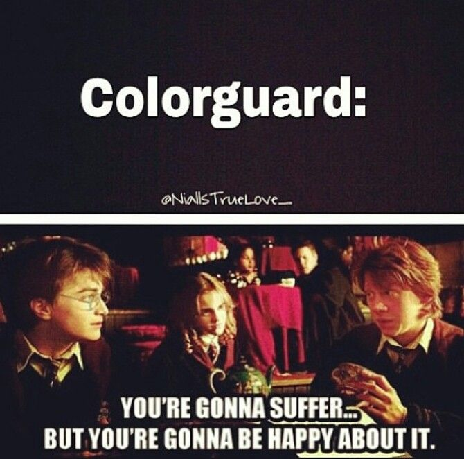 Color guard: You are gonna suffer... But you're gonna be happy about it.