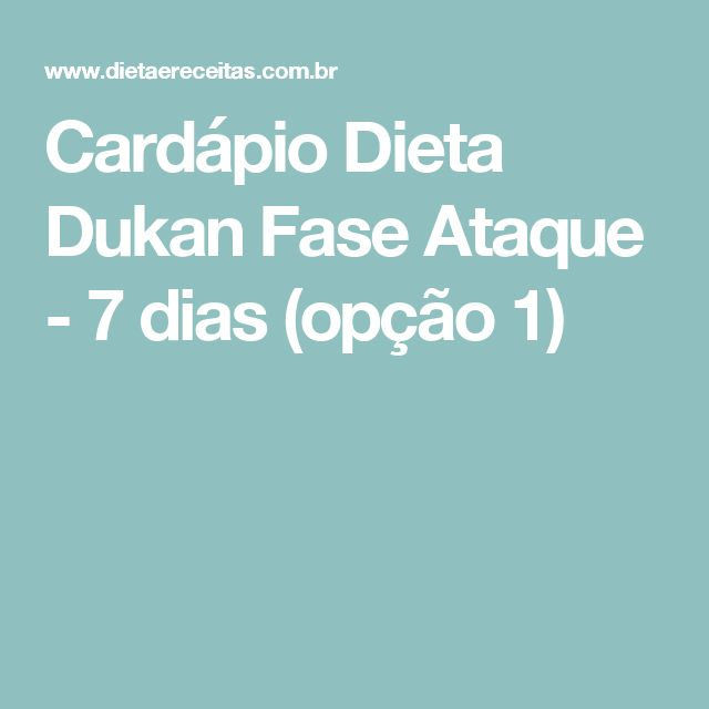 Cardápio Dieta Dukan Fase Ataque - 7 dias (opção 1)
