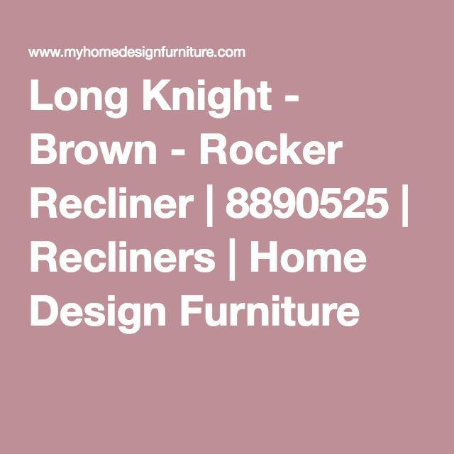 Long Knight   Brown   Rocker Recliner By Signature Design By Ashley. Get  Your Long Knight   Brown   Rocker Recliner At Home Design Furniture, Palm  Coast FL ...