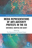 Media Representations of Anti-Austerity Protests in the EU: Grievances Identities and Agency (Routledge Research in Cultural and Media Studies)