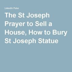 The St Joseph Prayer to Sell a House, How to Bury St Joseph Statue