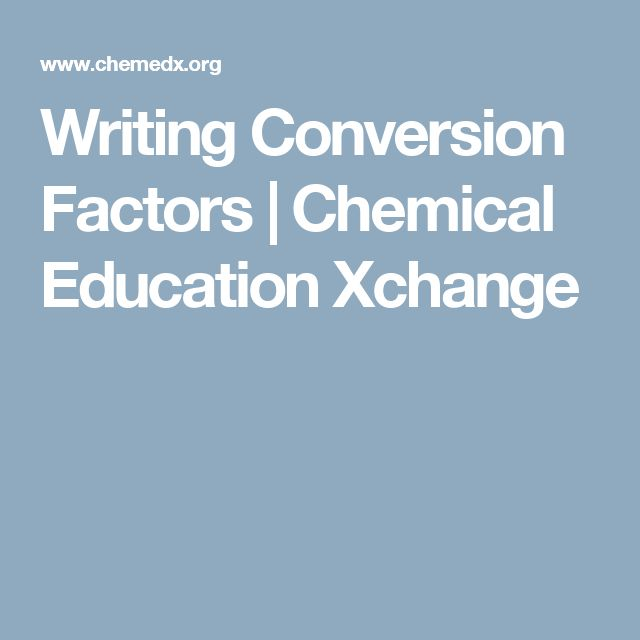 Writing Conversion Factors   Chemical Education Xchange