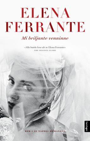Mi briljante venninne - bok I, barndom, tidlig ungdom, roman   Elena Ferrante   9788252185904 - Haugenbok.no