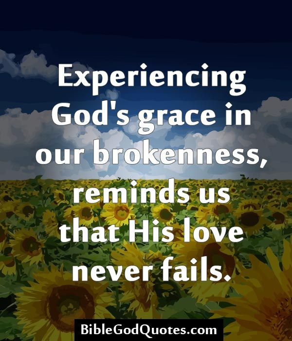 Experiencing God's Grace In Our Brokenness, Reminds Us