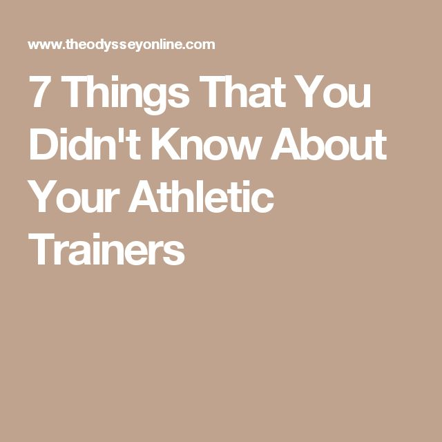 7 Things That You Didn't Know About Your Athletic Trainers