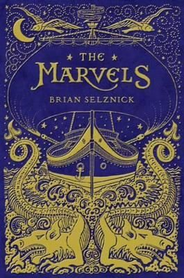 The Marvels - In this magnificent reimagining of the form he originated, two stand-alone stories-the first in nearly 400 pages of continuous pictures, the second in prose-create a beguiling narrative puzzle. The journey begins on a ship at sea in 1766, with a boy named Billy Marvel.