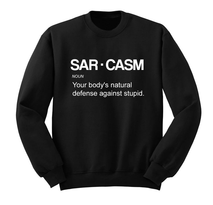 Sarcasm Definition Sweatshirt, Sarcasm College Sweatshirt, Attitude Shirt, Funny Shirt, Attitude Top, Tumblr Top, Instagram Sweater by SweetSassyGifts on Etsy https://www.etsy.com/listing/242764979/sarcasm-definition-sweatshirt-sarcasm