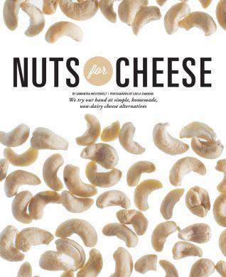 vegan :: Nuts for Cheese: Homemade, Non-Dairy Cheese Alternatives | Edible Feast via Edible Allegheny