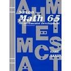 Saxon Math 65: An Incremental Development Complete Student Edition 2nd (second) edition: