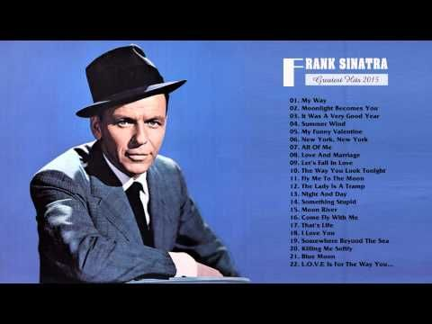 Frank Sinatra greatest hits playlist full album 2015   Best Songs Of Fra...