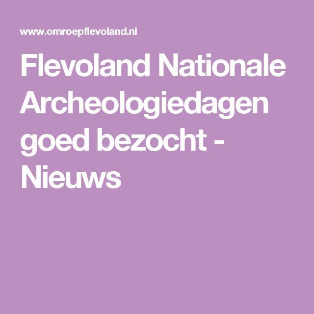 Flevoland Nationale Archeologiedagen goed bezocht - Nieuws