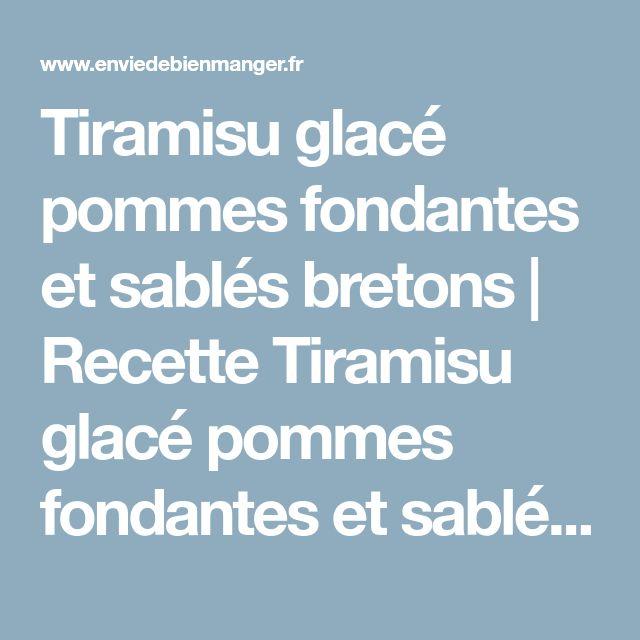 Tiramisu glacé pommes fondantes et sablés bretons   Recette Tiramisu glacé pommes fondantes et sablés bretons - Envie de bien manger