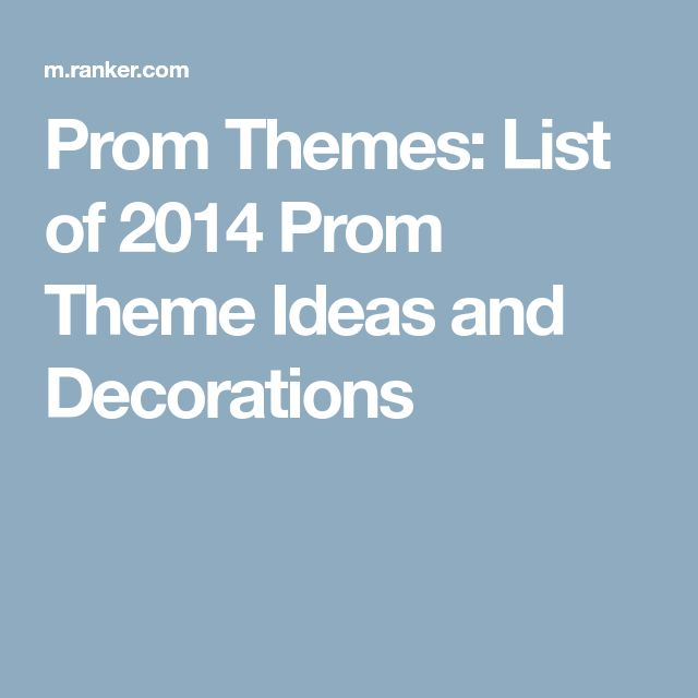 Prom Themes: List of 2014 Prom Theme Ideas and Decorations