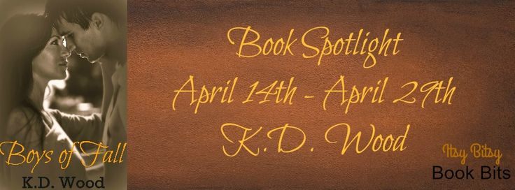 ~ ○ ~ ○ ~ ○ ~ BOOK SPOTLIGHT ~ ○ ~ ○ ~ ○ ~  Boys of Fall by K.D. Wood  BUY NOW: http://amzn.to/2pcAzQU Hosted by Itsy Bitsy Book Bits After local college football star, Jerry Mathews, stumbles into secretly watching Autumn Landry pleasure herself, he can't wait another day to tell the girl of his dreams how he really feels. Tonight's annual bonfire to celebrate his upcoming game will be the perfect setting to show Autumn how he's loved her since 8th grade.  When the team's biggest rival…