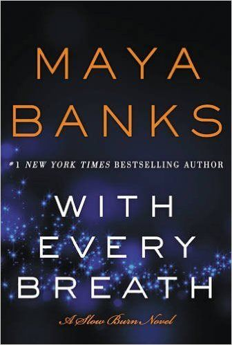 With Every Breath (Slow Burn Book 4), by Maya Banks