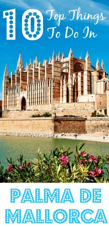 10 Top Things To Do in Palma de Mallorca