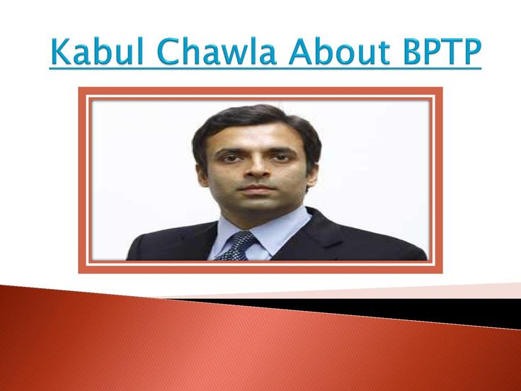 Kabul chawla bptp  The last decade has witnessed the growth of one of the most prolific real estate companies in the National Capital Region, BPTP. Driven by the twin pillars of operational excellence and unparalleled customer experience, our endeavour is to create best in class and sustainable developments.