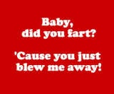hehe! This is a great pick up line...It would make me bust up laughing and that's good because I love funny people.