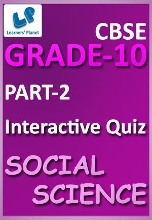 10-CBSE-SOCIAL SCIENCE-PART-2 Interactive quizzes & worksheets on India & the Contemporary World-II for grade-10 CBSE Social Science students. Topics : Nationalism in India, Novels - society & history, Print culture & the modern world, The making of a global world, The nationalist movement in indo, The rise of nationalism in Europe, Work - life & leisure Total Questions : 300+ Pattern of questions : Multiple Choice Questions   PRICE :- RS.61.00