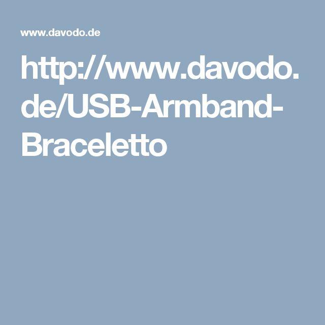 http://www.davodo.de/USB-Armband-Braceletto