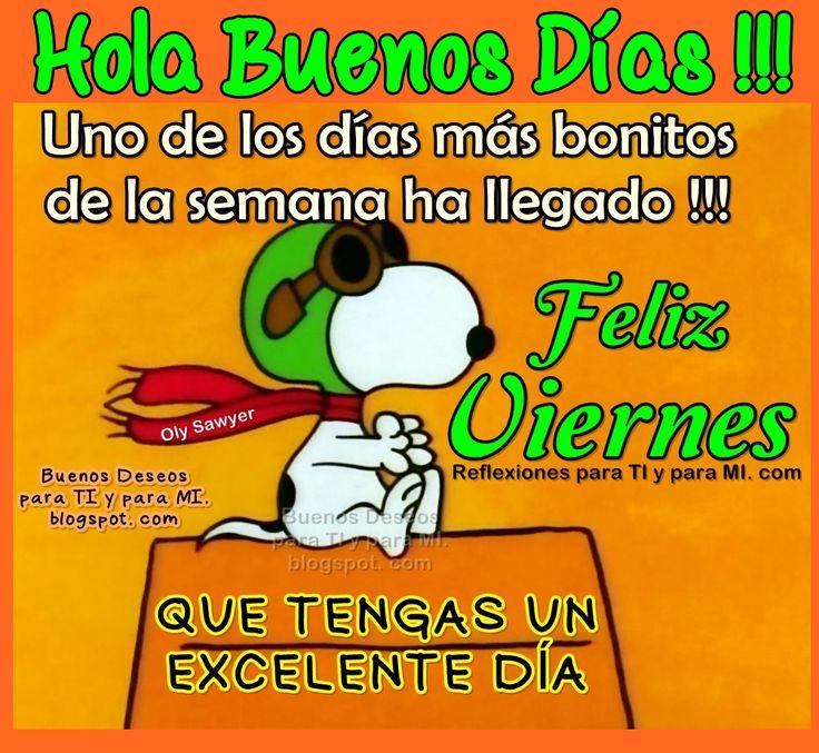 Hola Buenos Días !!! FELIZ VIERNES