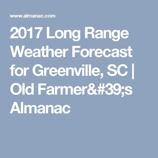 2017 Long Range Weather Forecast for Greenville, SC | Old Farmer's Almanac