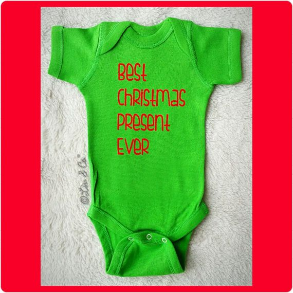 Best Christmas Present Ever Funny Baby and by LivAndCompany