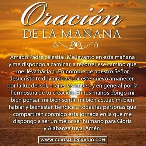 Con esta Oracion de la mañana Inicio mi Dia Papito Dios ♥ dandote Gracias y Alabanzas por todas tus Bondades. Virgencita cubreme del mal♥ Amen Amen.  Bendecido Dia tengan Todos #oracion #fe #delamanodedios