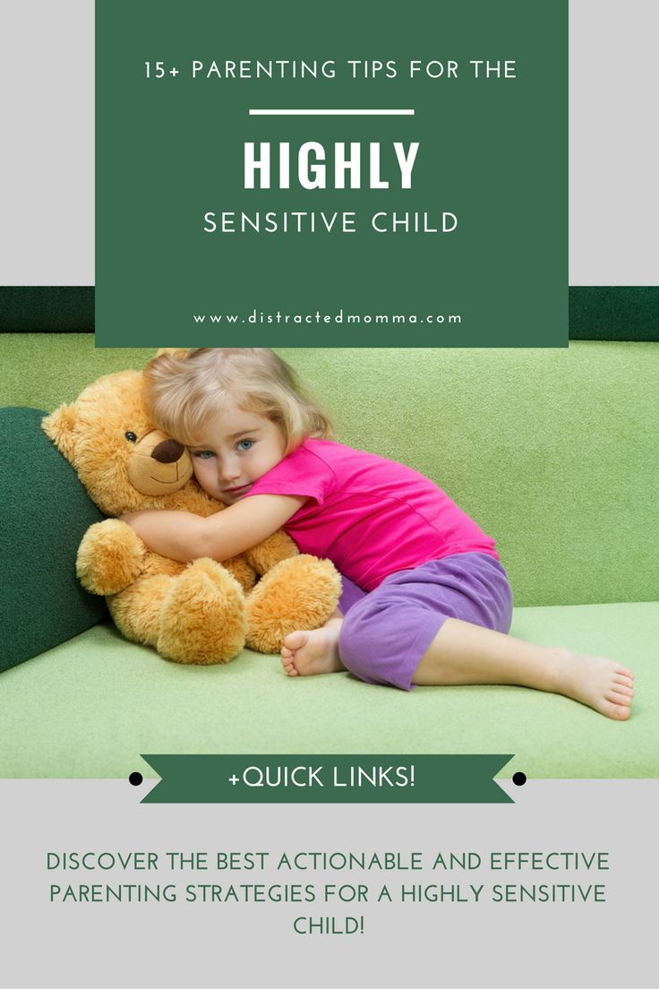 Discover the best and effective parenting strategies for a highly sensitive child.