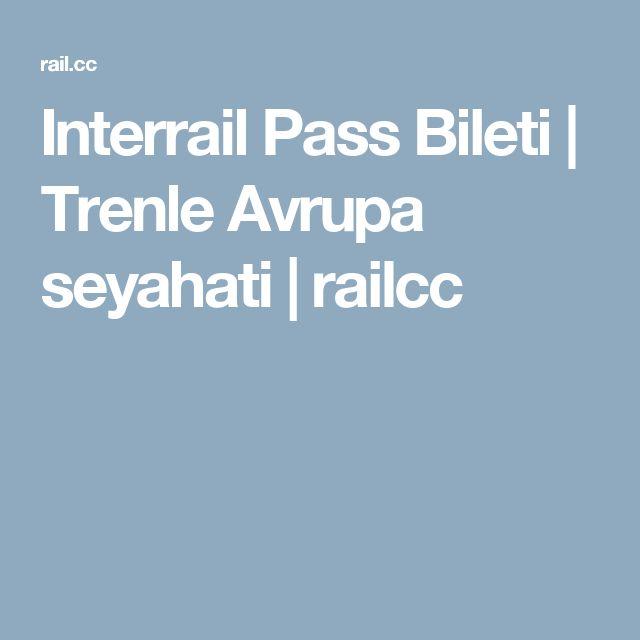 Interrail Pass Bileti | Trenle Avrupa seyahati | railcc