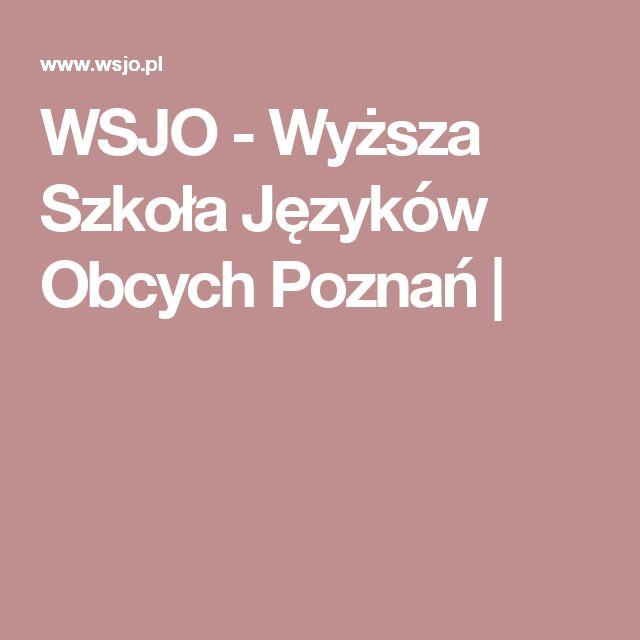 WSJO - Wyższa Szkoła Języków Obcych Poznań |