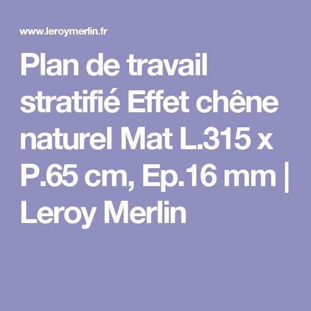 Plan de travail stratifié Effet chêne naturel Mat L.315 x P.65 cm, Ep.16 mm | Leroy Merlin