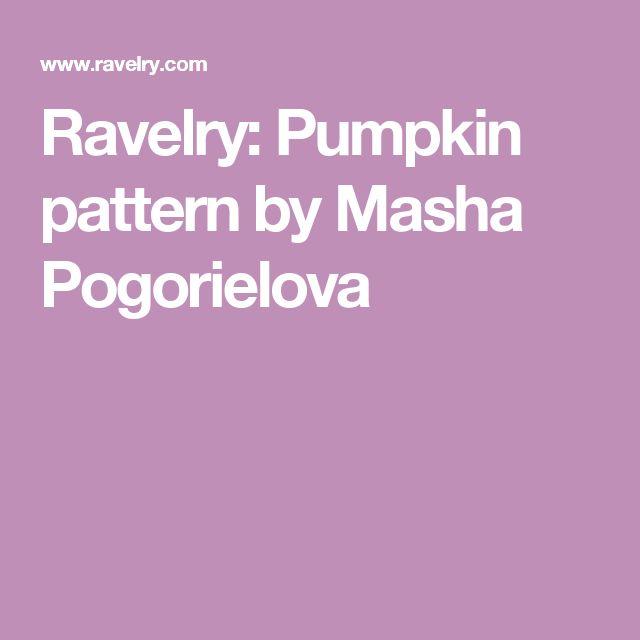 Ravelry: Pumpkin pattern by Masha Pogorielova