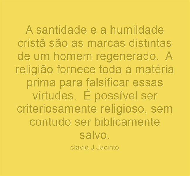 A santidade e a humildade cristã são as marcas distintas de um...