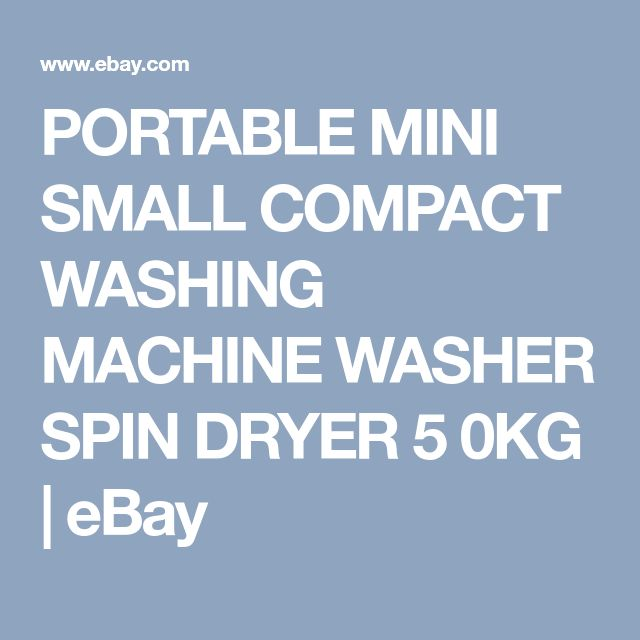 PORTABLE MINI SMALL COMPACT WASHING MACHINE WASHER SPIN DRYER 5 0KG | eBay