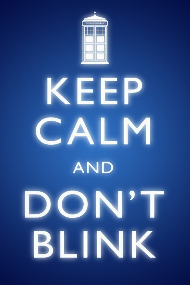 Keep Calm and Don't Blink (with Tardis)