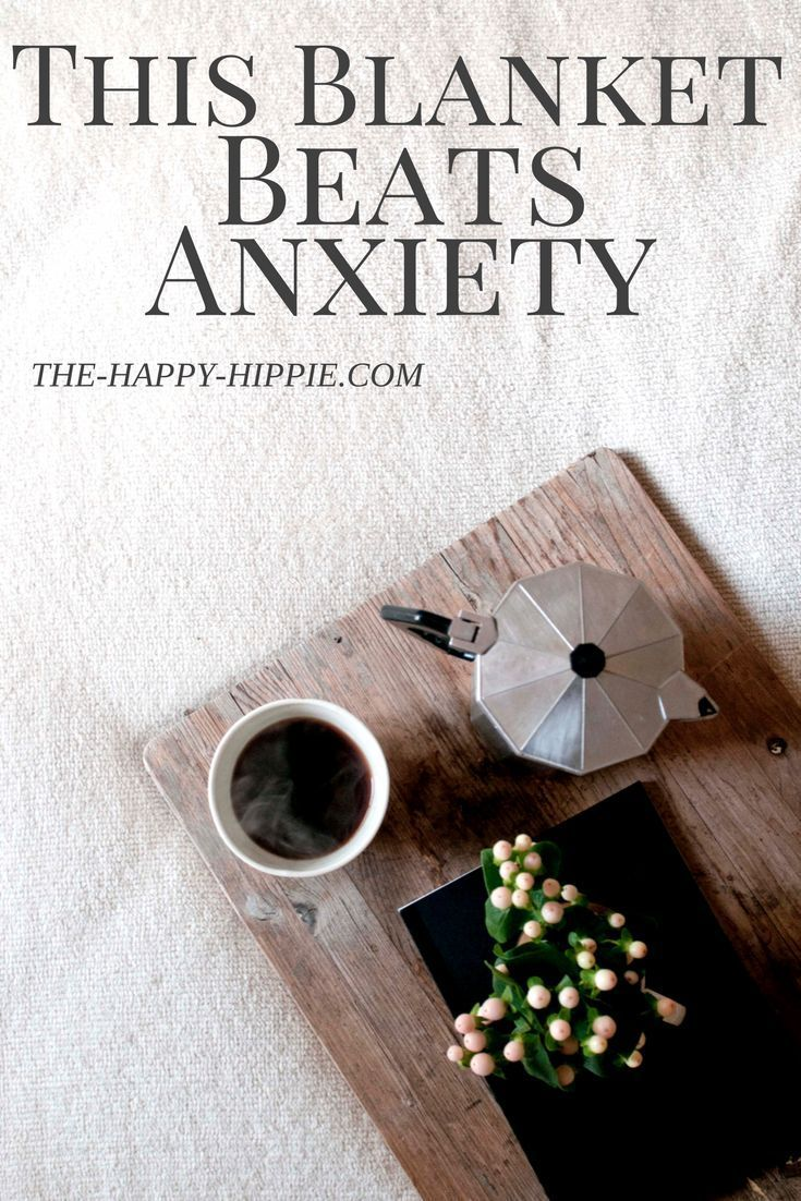 Ways to beat anxiety | weighted blankets | rid of insomnia | how to help stress | ways to be less stressed
