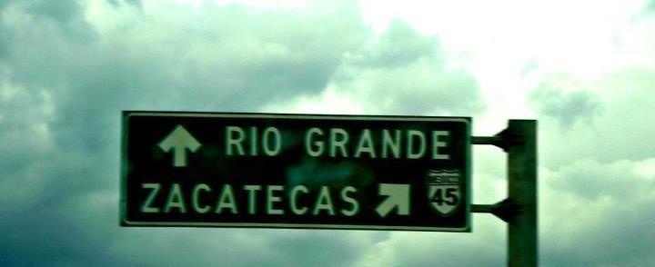 RIO GRANDE ZACATECAS
