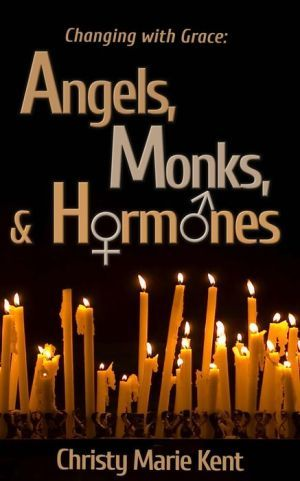 Angels, Monks, and Hormones-  book cover from the lovely Christy Marie Kent!