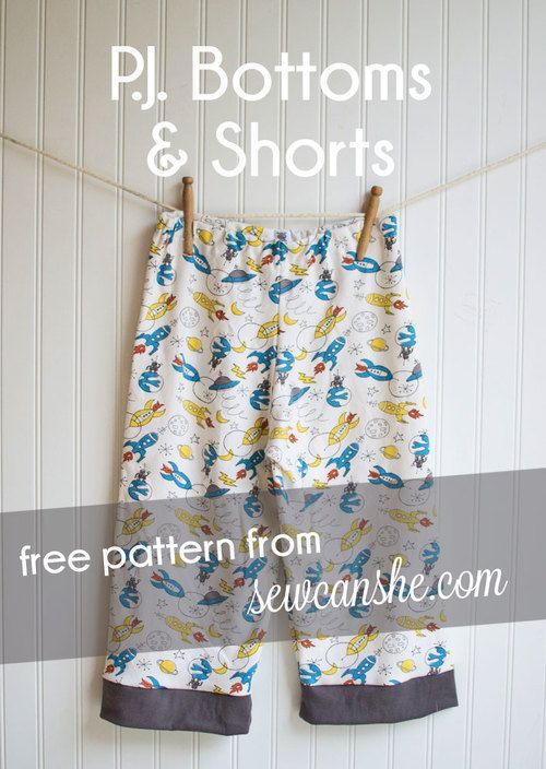 P.J. Bottoms & Shorts {free pattern}! — SewCanShe | Free Daily Sewing Tutorials
