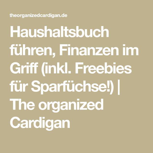 Haushaltsbuch führen, Finanzen im Griff (inkl. Freebies für Sparfüchse!) | The organized Cardigan