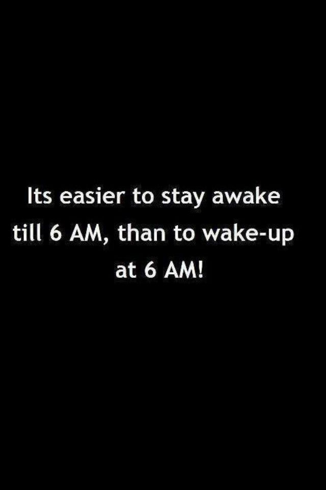 True story! Night owl! But I am part sloth and can sleep anytime of day!!