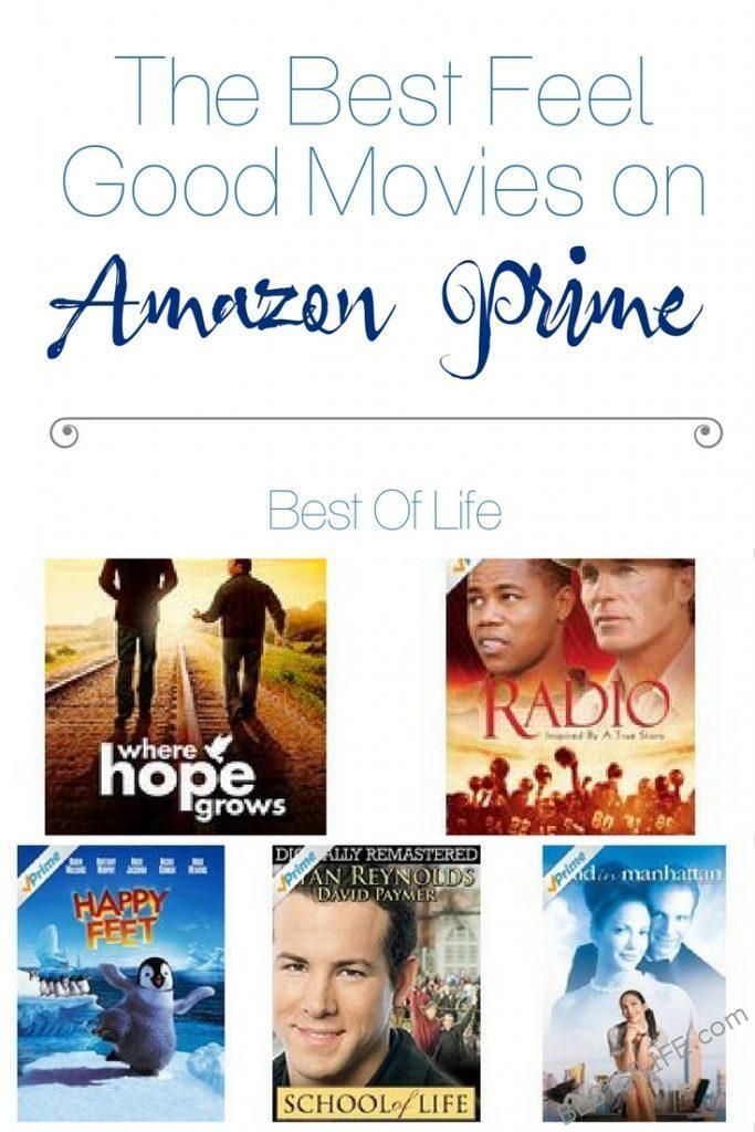 Best Feel Good Movies On Amazon Prime The Best Of Life Best Movies On Amazon Good Movies To Watch Prime Movies