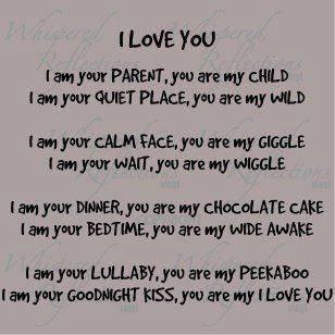 You are my I LOVE YOU. Will be read to my children continually until they leave home... And then I will call them and read it over the phone. ;)