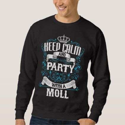 #Keep Calm and Party With A MOLL.Gift Birthday Sweatshirt - #keepcalm